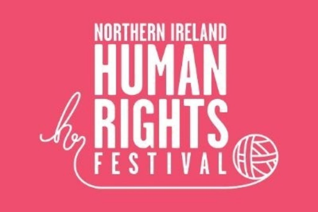 Northern Ireland Human Rights Festival: Celebrating & Protecting Human Rights